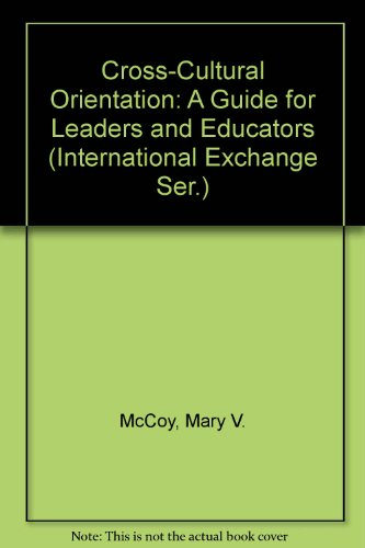 Cross-Cultural Orientation: A Guide for Leaders and: McCoy, Mary V.,