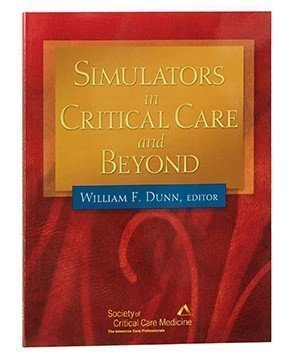 9780936145150: Simulators in Critical Care And Beyond