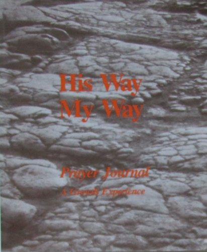 9780936161020: His way, my way: Prayer journal, a growth experience
