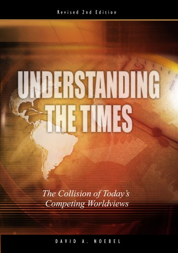 Understanding the Times: The Collision of Today's: Noebel, David
