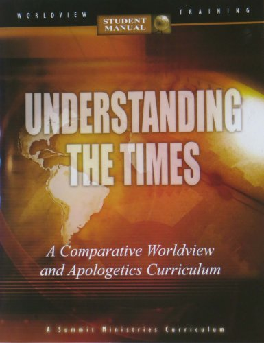 Understanding the Times: A Worldview Curriculum for: Noebel, Bywatr, Myers,