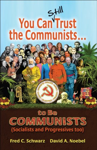 9780936163192: You Can Still Trust the Communists: To be Communists, Socialists, Statists, and Progressives Too