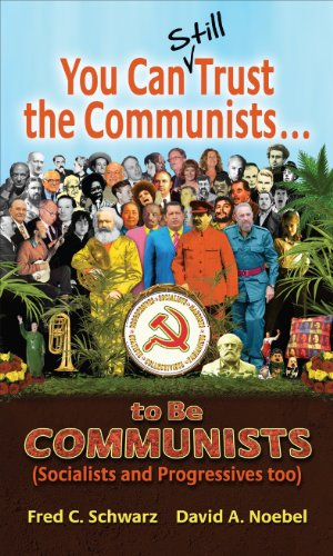 9780936163208: You Can Still Trust the Communists: To be Communists, Socialists, Statists, and Progressives Too