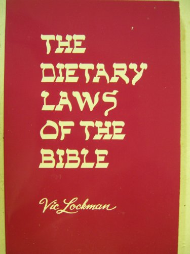 The Dietary Laws of the Bible: Lockman, Vic