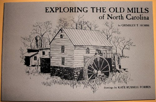 9780936179070: Exploring the Old Mills of North Carolina