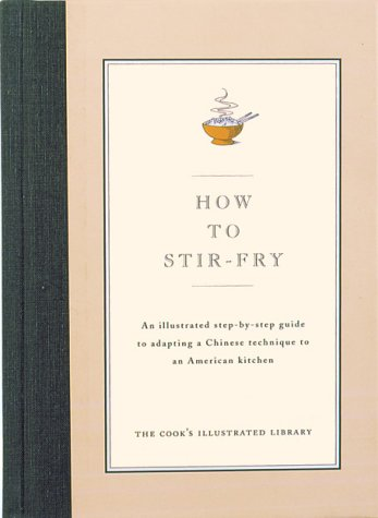 How to Stir-Fry: Cook's Illustrated Magazine (Editor)