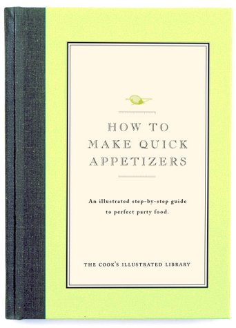 How to Make Quick Appetizers: Cook's Illustrated Magazine (Editor)