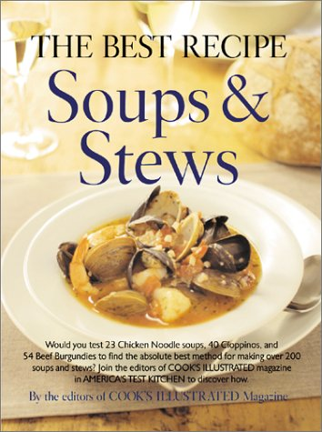 9780936184531: The Best Recipe: Soups and Stews