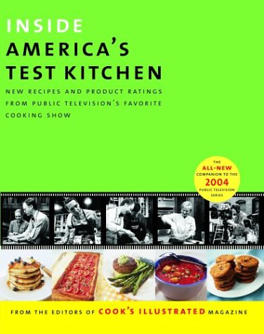 Inside Americas Test Kitchen : New Recipes from Public Televisions Favorite Cooking Show 9780936184715 Book by Editors of Cook's Illustrated Magazine