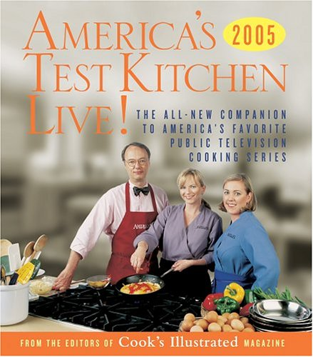 America's Test Kitchen Live!: All-New Recipes, Techniques, Equipment Ratings, Food Tastings and More from the Hit Public Televisions Show 9780936184821 Through comparisons of cooking products, techniques, and equipment, offers recipes for foods ranging from roast chicken to pasta dishes with explanations of their processes and methodology.