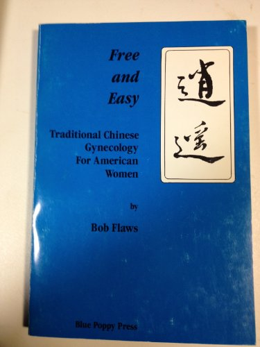 Free and Easy Essay: Traditional Chinese Gynecology for American Women: Flaws, Bob