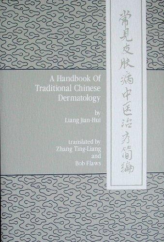 A handbook of traditional Chinese dermatology :; originally entitled Chang jian pi fu bing zhong yi...