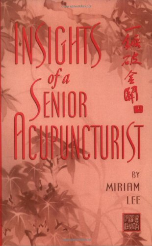 9780936185330: Insights of a Senior Acupuncturist