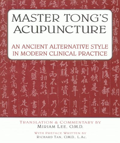 9780936185378: Master Tong's Acupuncture: An Ancient Alternative Style in Modern Clinical Practice