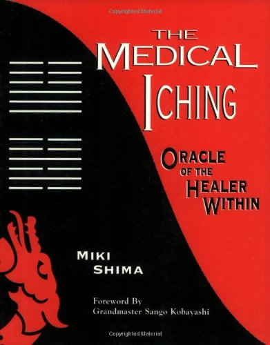 9780936185385: The Medical I Ching: Oracle of the Healer within