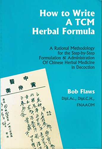 How to Write a TCM Herbal Formula: Flaws, Bob