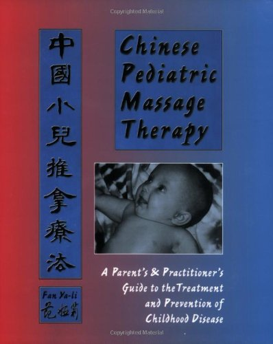 9780936185545: Chinese Pediatric Massage Therapy: A Parent's and Practitioner's Guide to the Treatment and Prevention of Childhood Disease