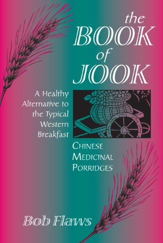 9780936185606: The Book of Jook: Chinese Medicinal Porridges--A Healthy Alternative to the Typical Western Breakfast