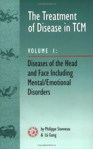 9780936185699: The Treatment of Disease in TCM: Diseases of the Head & Face Including Mental Emotional Disorder (vol. 1)