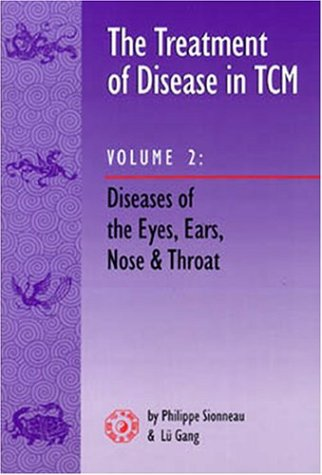9780936185736: The Treatment of Disease in Tcm: Diseases of the Eyes, Ears, Nose and