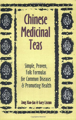 9780936185767: Chinese Medicinal Teas: Simple, Proven, Folk Formulas for Common Diseases & Promoting Health