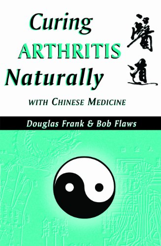 9780936185873: Curing Arthritis Naturally with Chinese Medicine