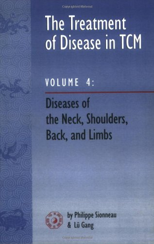 9780936185897: The Treatment of Disease in TCM: Diseases of the Neck, Shoulders, Back, and Limbs, Vol. 4