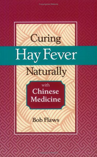 9780936185910: Curing Hay Fever Naturally With Chinese Medicine