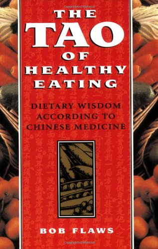 9780936185927: The Tao of Healthy Eating: Dietary Wisdom According to Traditional Chinese Medicine