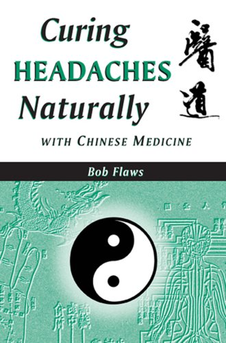 Curing Headaches Naturally With Chinese Medicine: Flaws, Bob