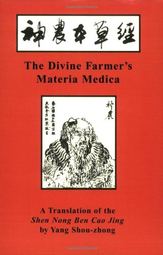 9780936185965: The Divine Farmer's Materia Medica: A Translation of the Shen Nong Ben Cao (Blue Poppy's Great Masters Series)