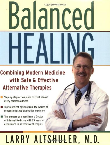 Balanced Healing: Combining Modern Medicine With Safe & Effective Alternative Therapies