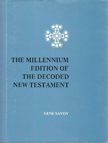 The Millennium Edition of the Decoded New Testament: Origins and History of the Paradosis or Secret...
