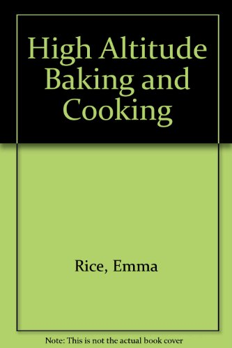 9780936204017: High Altitude Baking and Cooking