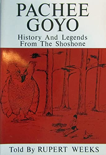 Pachee Goyo: History and Legends from the: Weeks, Rupert, Weeks,