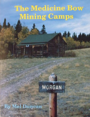 9780936204895: The Medicine Bow Mining Camps