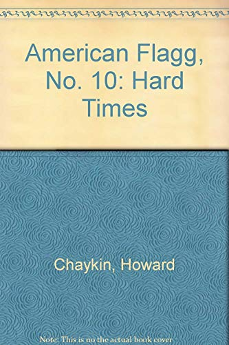9780936211084: American Flagg, No. 10: Hard Times