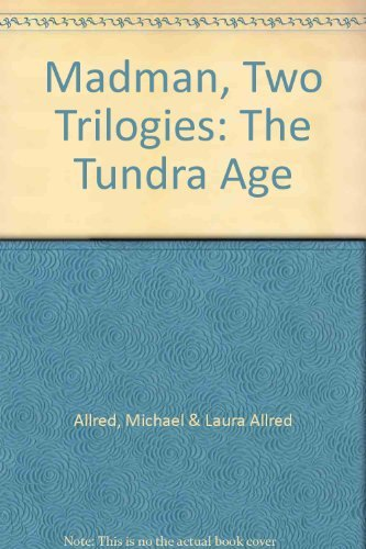 Madman Two Trilogies Thee Tundra Age: Allred, Michael and Laura