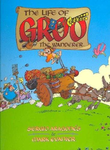 The Life of Groo: The Wanderer: Aragones, Sergio; Evanier, Mark