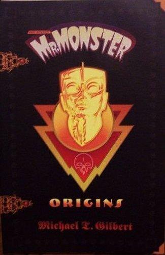Mr. Monster Origins: Michael T. Gilbert