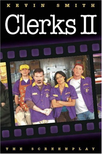 Clerks II: The Screenplay: Smith, Kevin