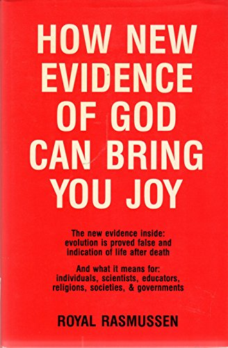 9780936223018: How New Evidence of God Can Bring You Joy