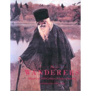 The Wanderers: Masters of 19th-Century Russian Painting: Valkenier, Elizabeth Kridl