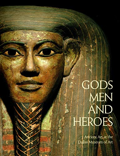 Gods Men and Heroes. Ancient Art at the Dallas Museum of Art.: Bromberg, Anne R. and Karl Kilinski ...