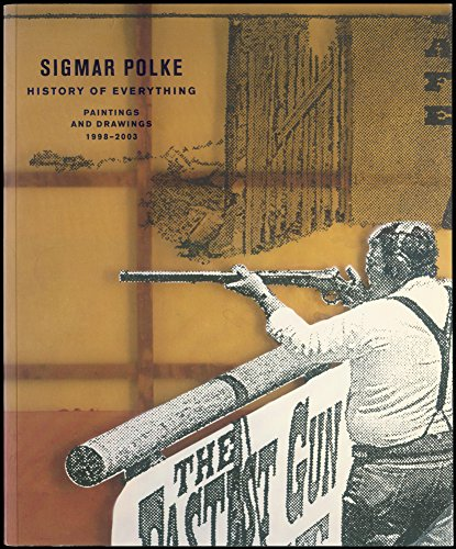 9780936227276: Sigmar Polke: History of Everything : Recent Paintings and Drawings, 1998-2002
