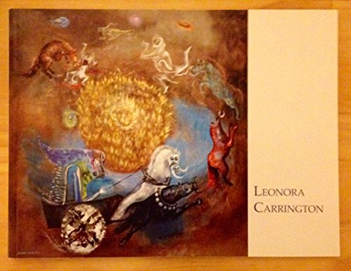 Leonora Carrington: What She Might Be: Grimberg, Salomon and