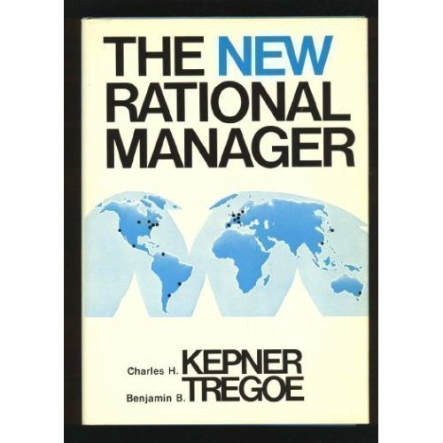 The New Rational Manager: Charles H. Kepner;