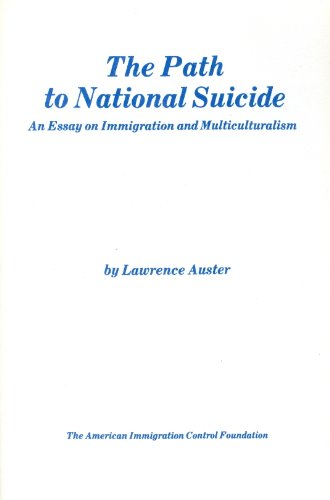 9780936247120: The Path to National Suicide: An Essay on Immigration and Multiculturalism