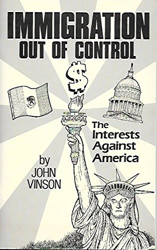 9780936247137: Immigration Out of Control: The Interests Against America