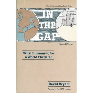 In the gap: What it means to be a World Christian (World Christian handbook series) (9780936258003) by David Bryant